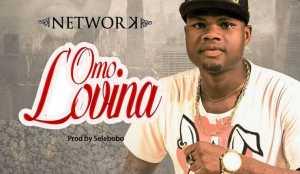 Network - Omo Lovina (Prod. By Selebobo)